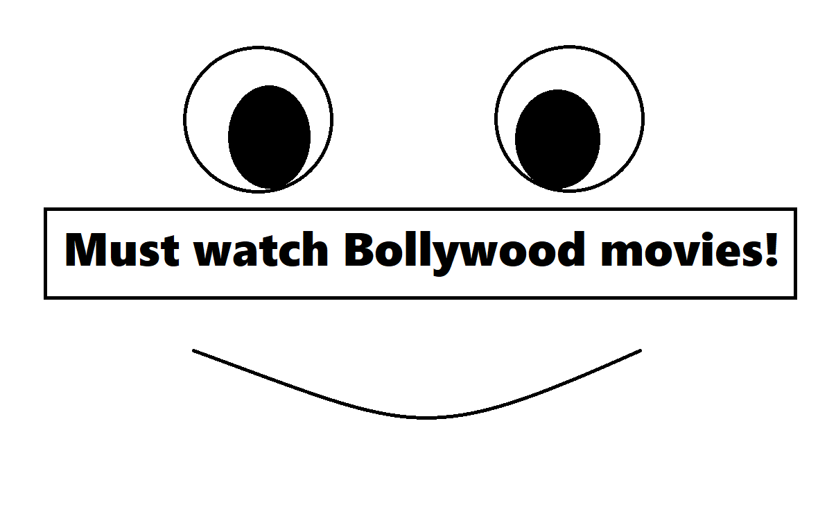 Must watch Bollywood movies!