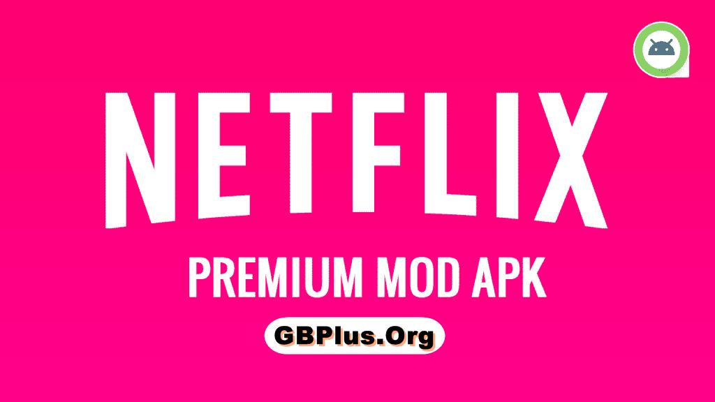 Download the Latest Version Netflix MOD APK